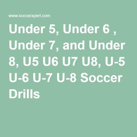 Under 5, Under 6 , Under 7, and Under 8, U5 U6 U7 U8, U-5 U-6 U-7 U-8 Soccer Drills