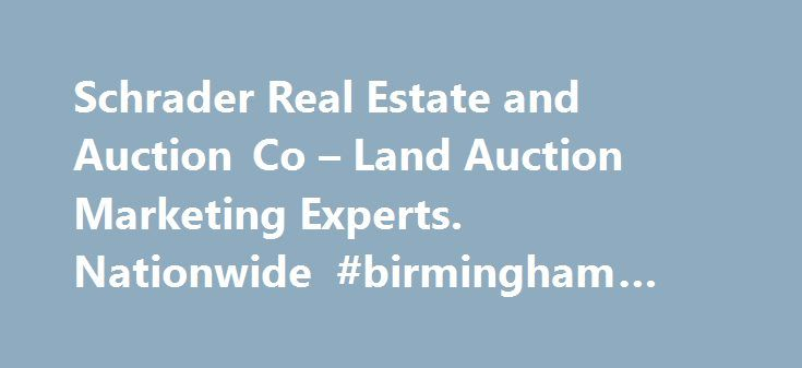Schrader Real Estate and Auction Co – Land Auction Marketing Experts. Nationwide #birmingham #real #estate http://real-estate.remmont.com/schrader-real-estate-and-auction-co-land-auction-marketing-experts-nationwide-birmingham-real-estate/  #real estate auctions # FARMLAND AUCTION LAND AUCTION – 80+/- ACRES OFFERED IN 2 TRACTS IN JENNINGS COUNTY LAND AUCTION – 261+/- ACRES IN BRECKINRIDGE COUNTY SURPLUS LAND AUCTION-320+/- ACRES IN 30 TRACTS IN MARION & HENDRICKS COUNTIES Marion & Hendricks…