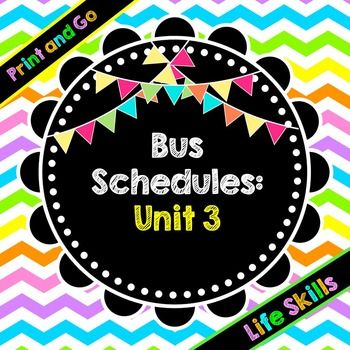 Life Skills Real World Reading Time and Math: Bus Schedules**Now Updated with FIVE more worksheets!!**If you downloaded this before, please re-download it again for FREE!This is part three of my popular bus schedule life skills unit.With this product, you will get a total of TEN bus schedules that students can practice reading.