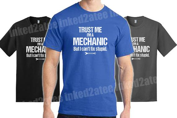 Trust me I'm a mechanic but I can't fix stupid mens by Inked2atee so getting this!!
