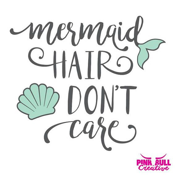 Mermaid Hair Don't Care SVG cut file for Cricut or other