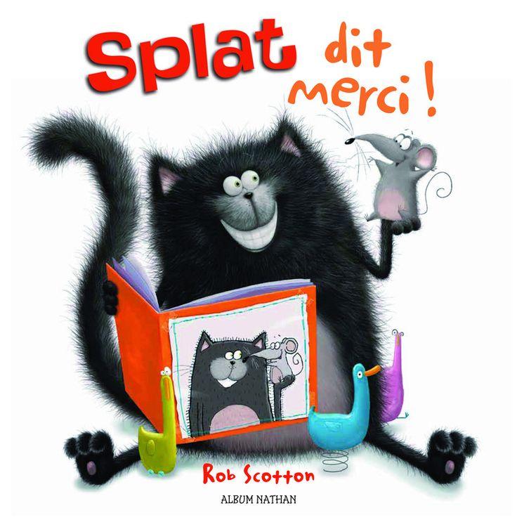 Splat dit merci !   Album Nathan   Éditions NATHAN / Cliquez sur les livres plus bas pour les feuilleter / fiches pédagogiques à imprimer