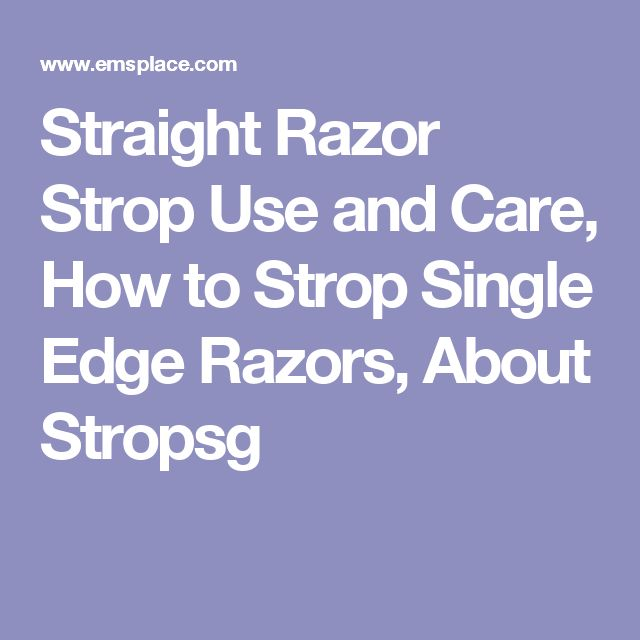 Straight Razor Strop Use and Care, How to Strop Single Edge Razors, About  Stropsg