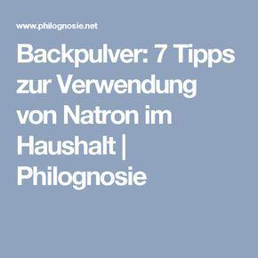 Backpulver: 7 Tipps zur Verwendung von Natron im Haushalt | Philognosie