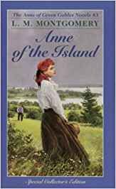 Anne of the Island by Lucy Maud Montgomery The third book in the series