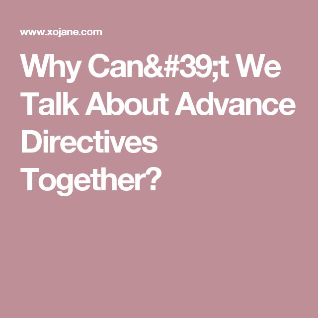 Best  Advance Directives Ideas On   Good Convo