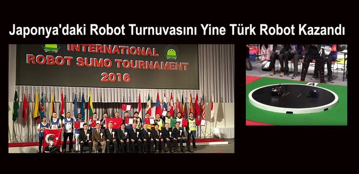 Japon Sumo Robot Turnuvası 2016'yı Yine Türk Robot Kazandı