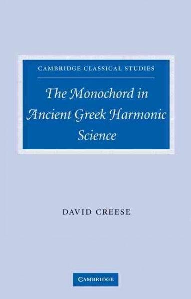 The Monochord in Ancient Greek Harmonic Science