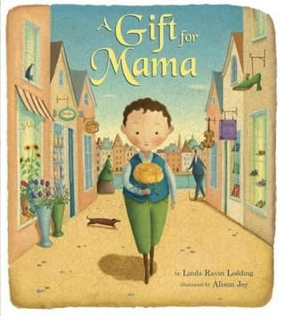 A Gift for Mama Book by Linda Ravin Lodding