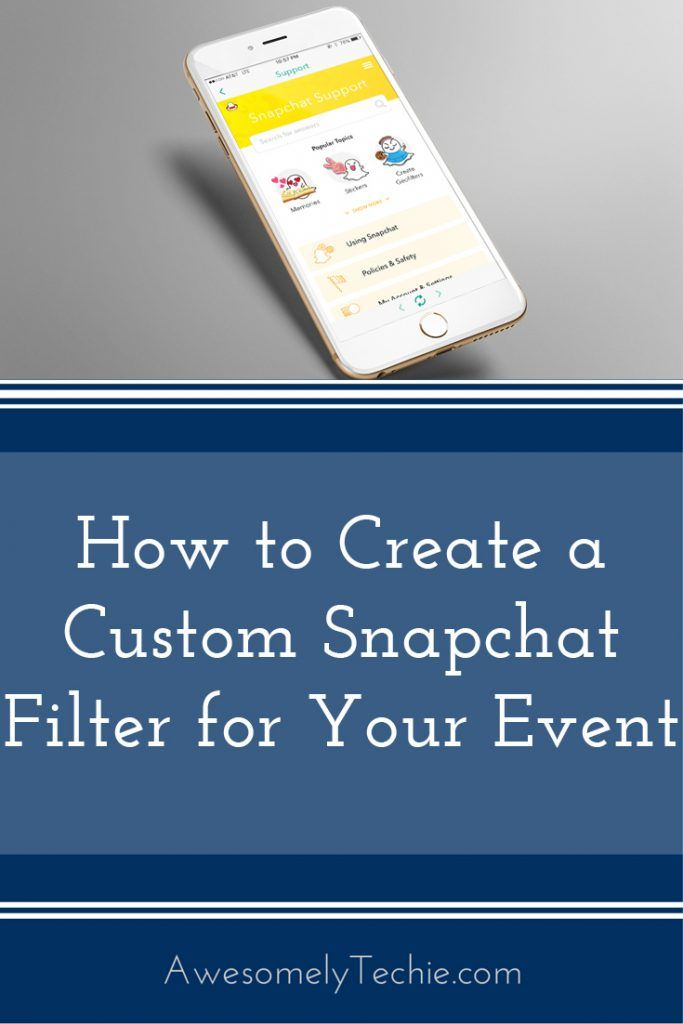 How to Create a Custom Snapchat Filter for Your Event