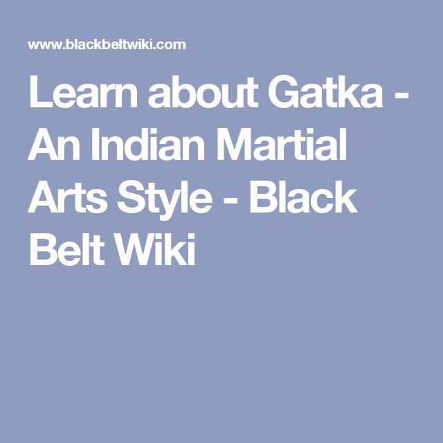 Learn about Gatka - An Indian Martial Arts Style - Black Belt Wiki