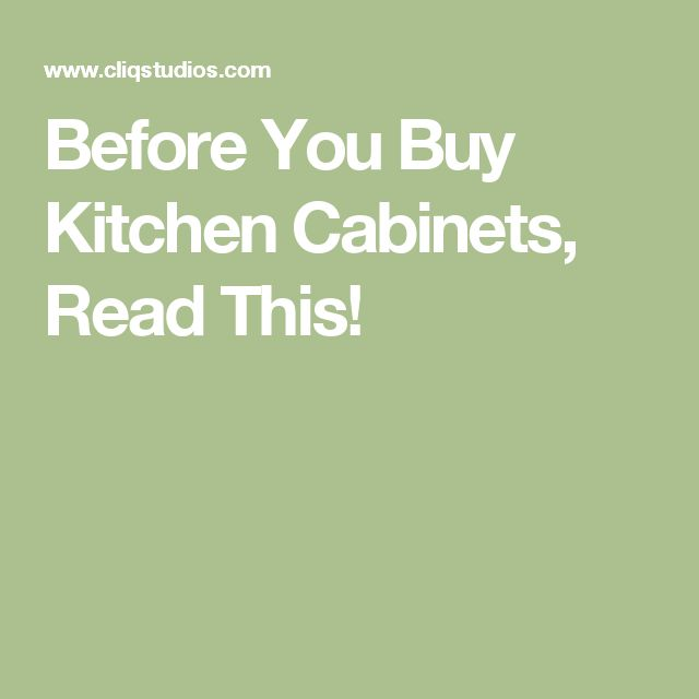 Before You Buy Kitchen Cabinets, Read This!