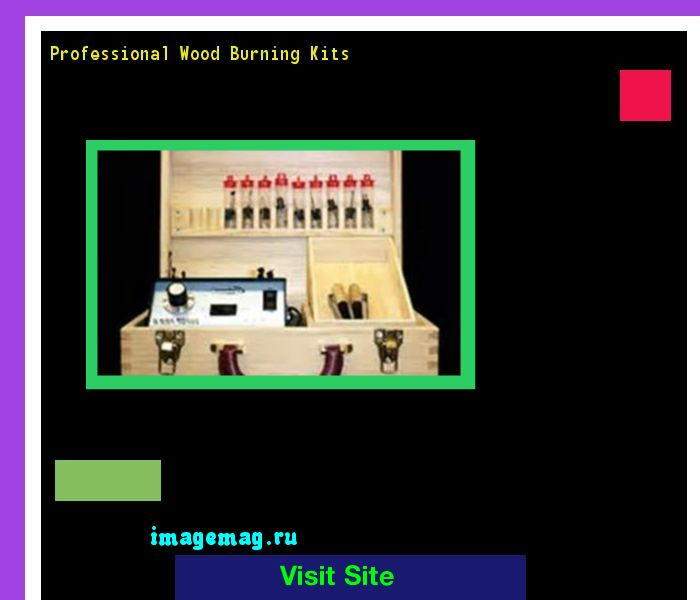 Professional Wood Burning Kits 184005 - The Best Image Search