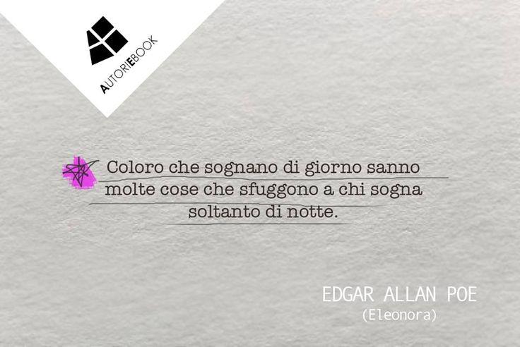Sognare ad occhi aperti... Edgar Allan Poe