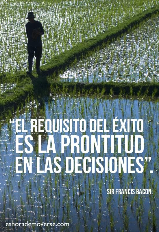 """""""El requisito del éxito es la prontitud en las decisiones"""" Sir Francis Bacon #Frases"""