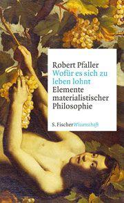 Elemente materialistischer Philosophie von Robert Pfaller