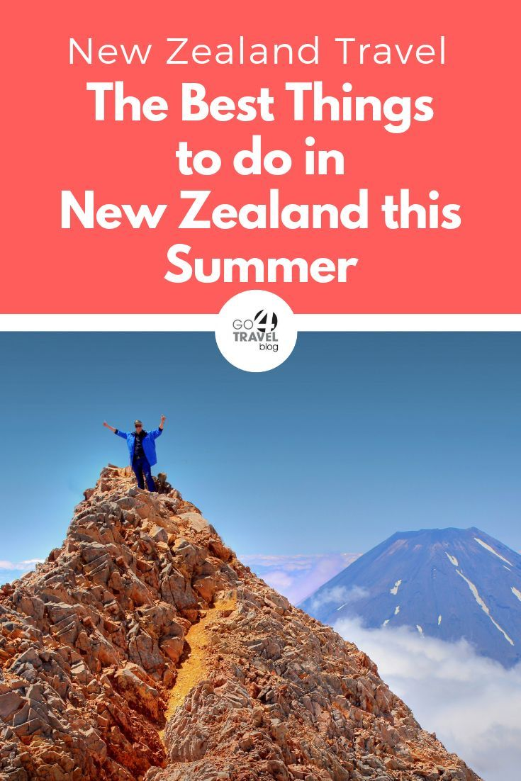 New Zealand Summer Dreams Seasonal Must Dos Go 4 Travel Blog Travel Blog New Zealand Travel Beautiful Places To Travel