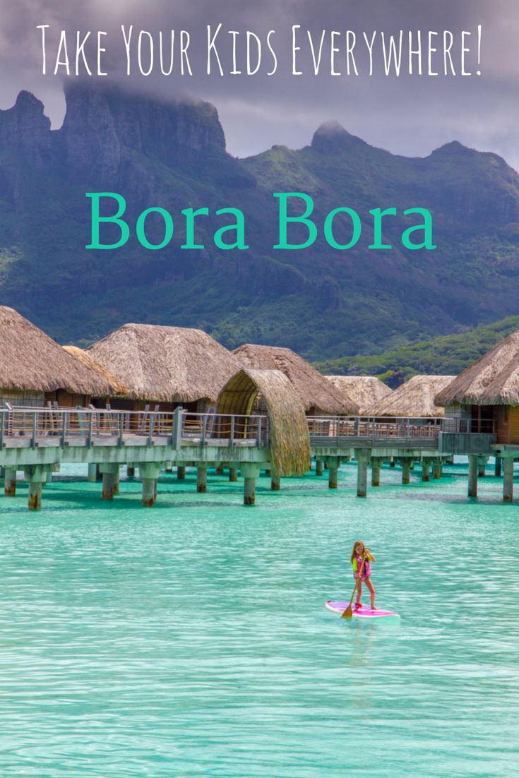 Take your kids everywhere! Bora Bora and the overwater bungalows at the Four Seasons were incredibly kid-friendly.