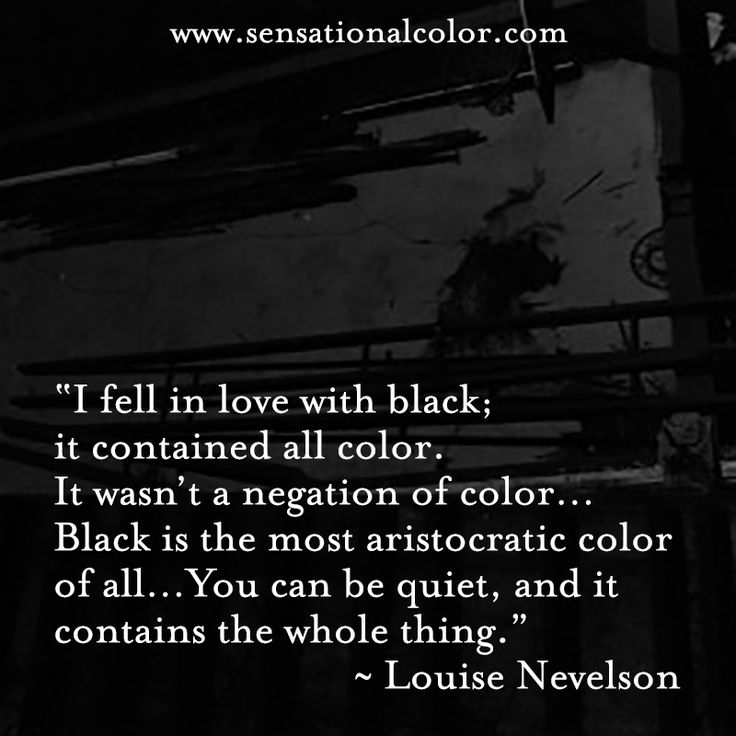 """I fell in love with #black; it contained all color. It wasn't a negation of color… Black is the most aristocratic color of all… You can be quiet, and it contains the whole thing."" ~ Louise Nevelson, Russian-born American Abstract Expressionist Sculptor, 1899-1988 #color #quote"