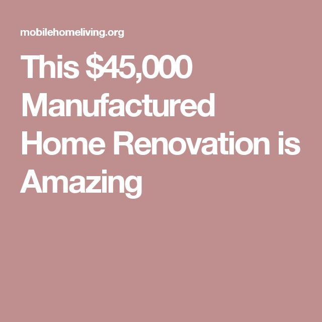 This $45,000 Manufactured Home Renovation is Amazing