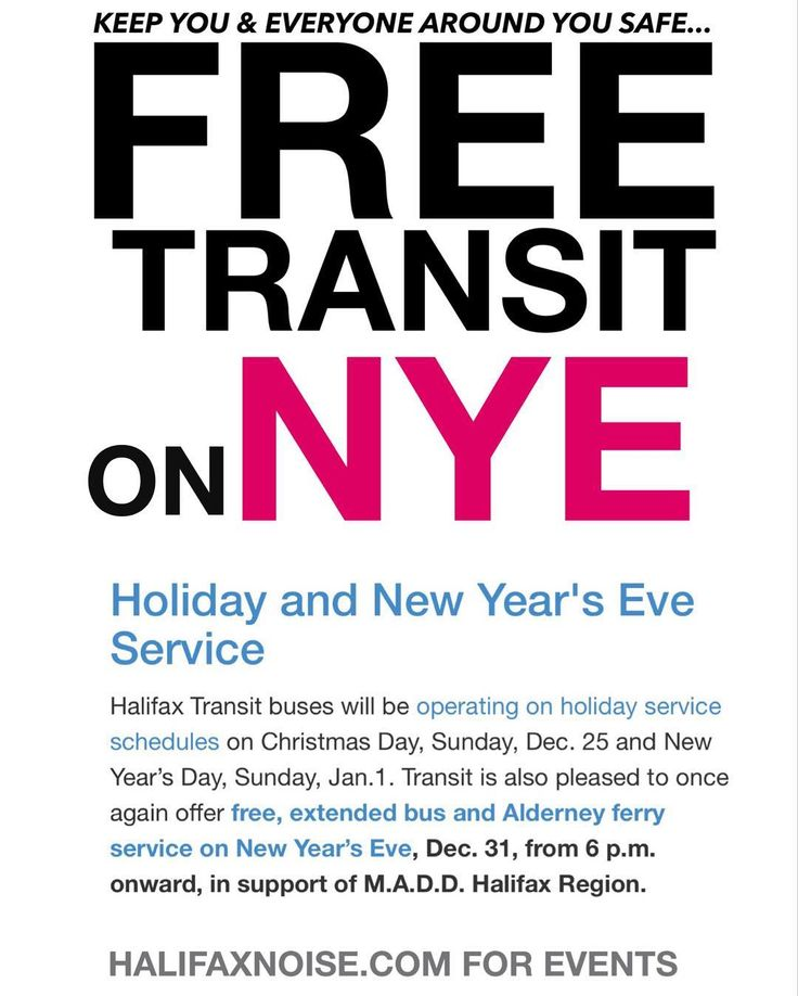 Holiday and New Year's Eve Service Halifax Transit buses will be operating on holiday service schedules on Christmas Day Sunday Dec. 25 and New Years Day Sunday Jan.1. Transit is also pleased to once again offer free extended bus and Alderney ferry service on New Years Eve Dec. 31 from 6 p.m. onward in support of M.A.D.D. Halifax Region. . http://ift.tt/1L3iiva OR halifaxnoise.com to find a zillion NYE events.