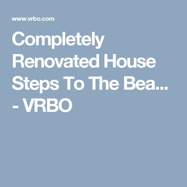 Completely Renovated House Steps To The Bea... - VRBO