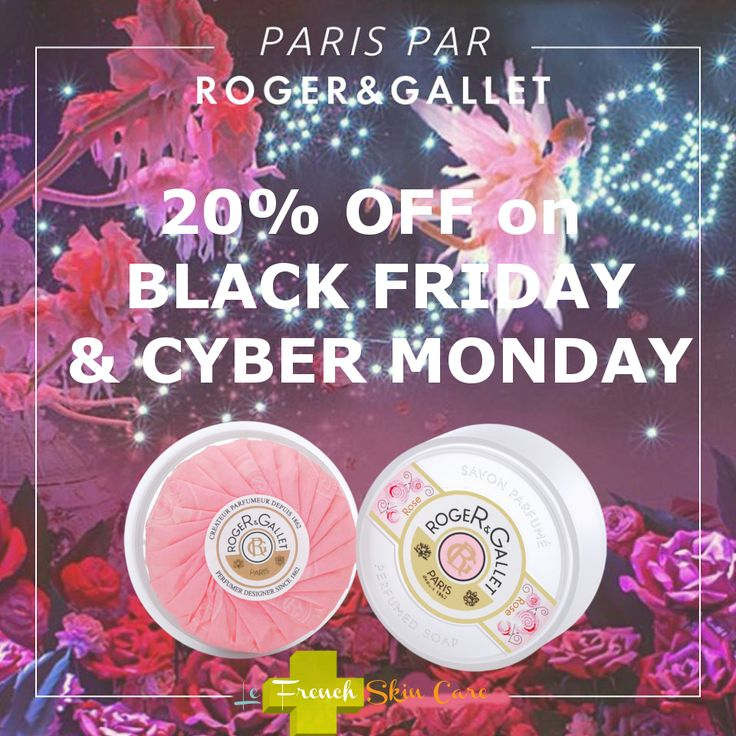 Black friday & cyber Monday 20% off Roger & Gallet perfumed products