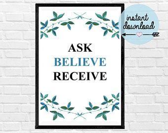 Ask Believe Receive Print - Instant Download Print - Printable Art