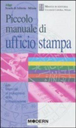 Prezzi e Sconti: Piccolo #manuale di ufficio stampa  ad Euro 8.50 in #Modern languages #Media libri scienze sociali