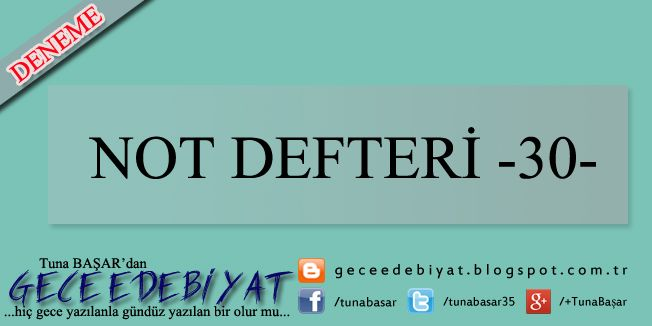 Not Defteri -30- | GECE EDEBİYAT