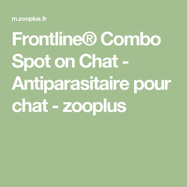 Frontline® Combo Spot on Chat - Antiparasitaire pour chat - zooplus