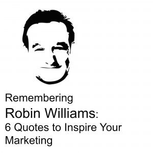 Remembering Robin Williams: 6 Quotes to Inspire Your