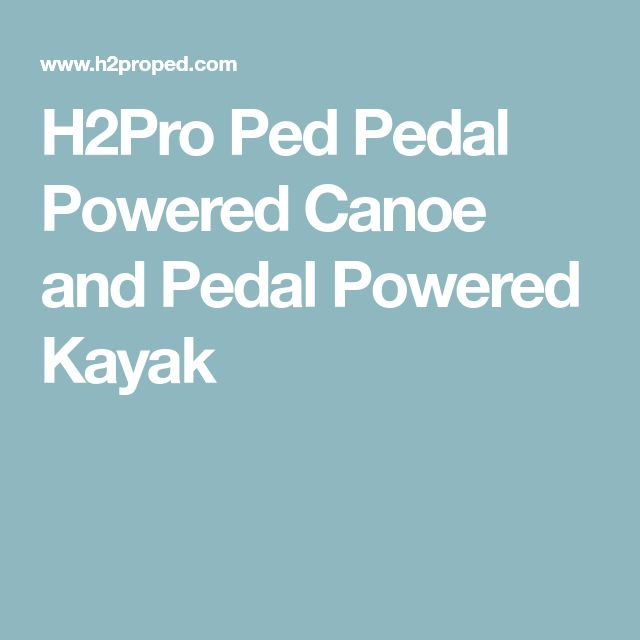 H2Pro Ped Pedal Powered Canoe and Pedal Powered Kayak