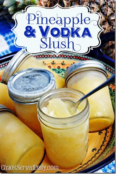 Pineapple Vodka Slushes from ChaosServedDaily.com ,,,a delicious and simple recipe that quenches a crowd's thirst!
