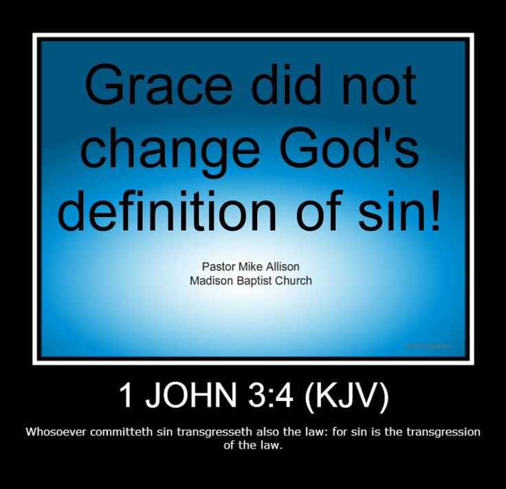 grace and sin Does god's grace give us a license to sin scripturally, and obviously, the answer is no on the contrary, romans 6:14 tells us that god's grace is the power over.