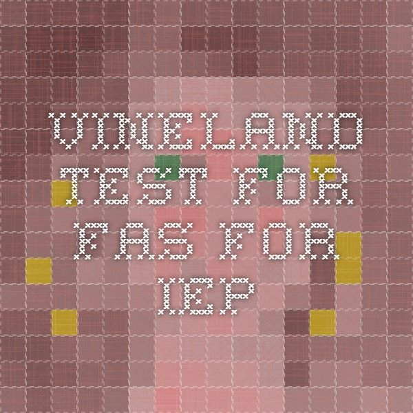 Vineland Test for FAS for IEP