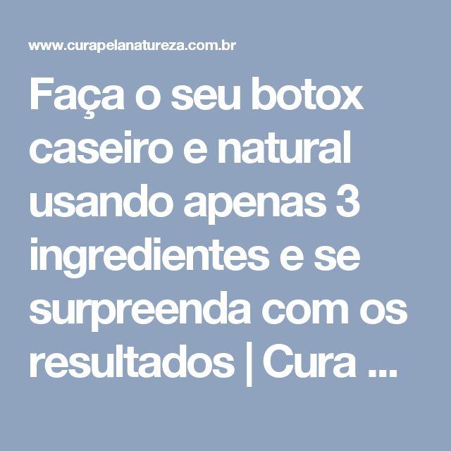 Faça o seu botox caseiro e natural usando apenas 3 ingredientes e se surpreenda com os resultados | Cura pela Natureza