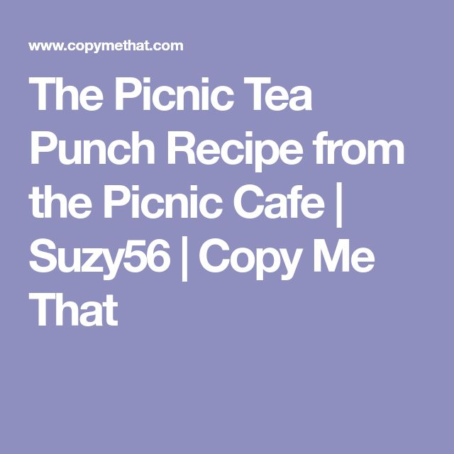 The Picnic Tea Punch Recipe from the Picnic Cafe | Suzy56 | Copy Me That