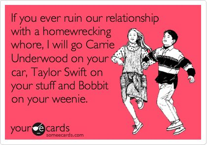 Lol: Quote, Ecards Relationships, Too Funny, Carrie Underwood, Taylors Swift, Homewreck Whore, Humor, So Funny, Miranda Lambert