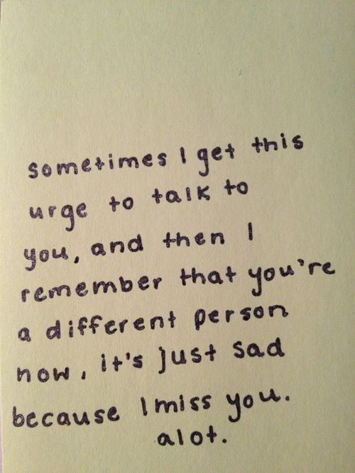 It's sad.: Thoughts, Best Friends, I Miss You, Quotes, Bestfriends, People Changing, Now, Imissyou, True Stories