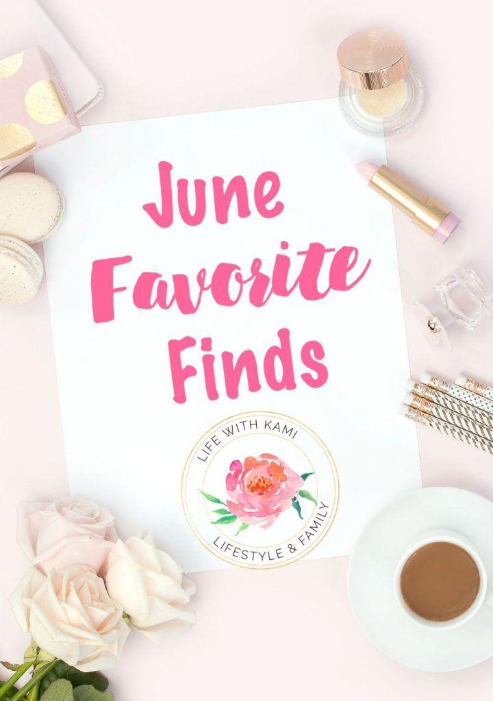 June 2017 Favorite Finds
