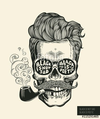 Вектор: Skull. Hipster skull silhouette with mustache, beard, tobacco pipes and glasses. Lettering Black is not sad, black is poetic Vector illustration in vintage engraving style. Perfect for t-shirt print.