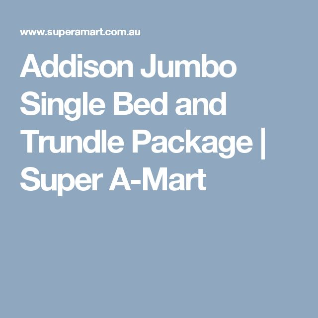 Addison Jumbo Single Bed and Trundle Package | Super A-Mart