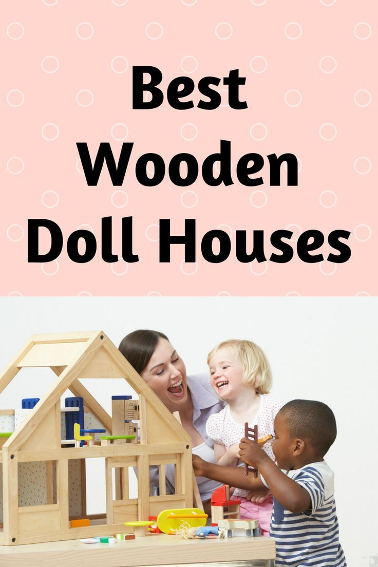 Large wooden doll houses make the best gifts and toys for girls and boys!