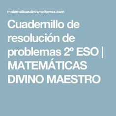 Cuadernillo de resolución de problemas 2º ESO | MATEMÁTICAS DIVINO MAESTRO
