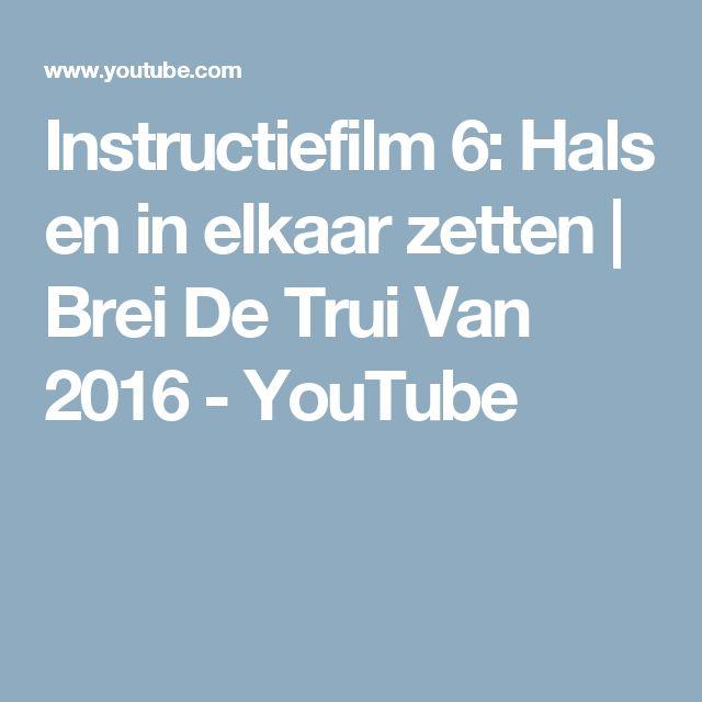 Instructiefilm 6: Hals en in elkaar zetten | Brei De Trui Van 2016 - YouTube