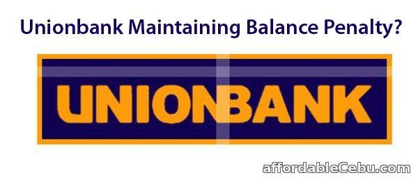 Do you want to avoid the Php 1,000 penalty of falling below maintaining balance in Unionbank? Read this... http://www.affordablecebu.com/load/banking/unionbank_maintaining_balance_penalty/13-1-0-29844