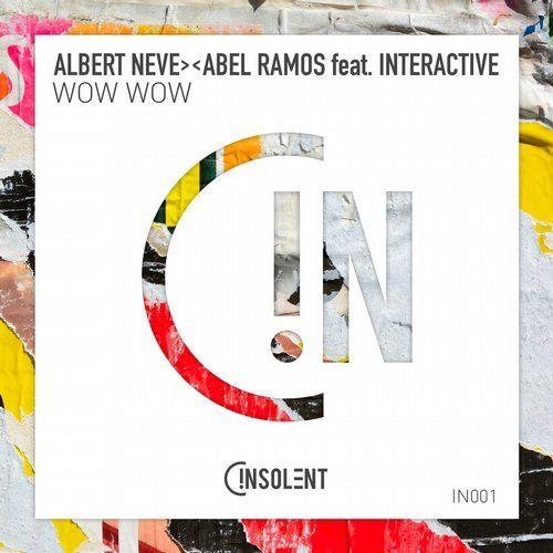 Albert Neve & Abel Ramos ft. Interactive - Wow Wow (Radio Edit)