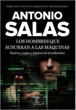 Los hombres que susurran a las máquinas, de Antonio Salas - Enlace al catálogo: http://benasque.aragob.es/cgi-bin/abnetop?ACC=DOSEARCH&xsqf99=769984