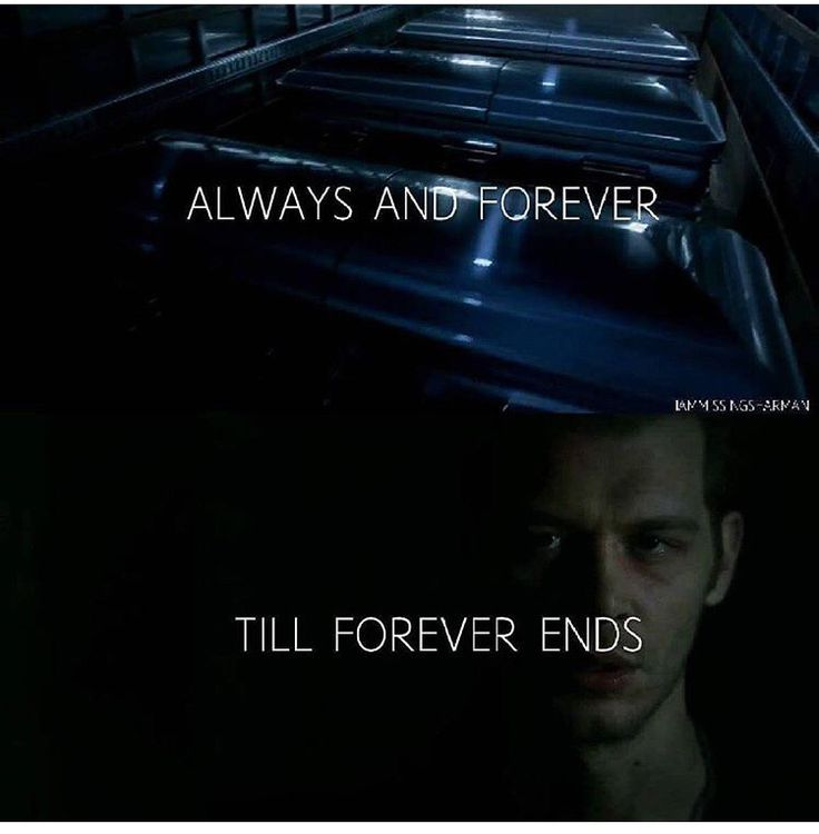 """#TO The Originals  Klaus Mikaelson(Joseph Morgan)  """"Always and forever, till forever ends"""""""